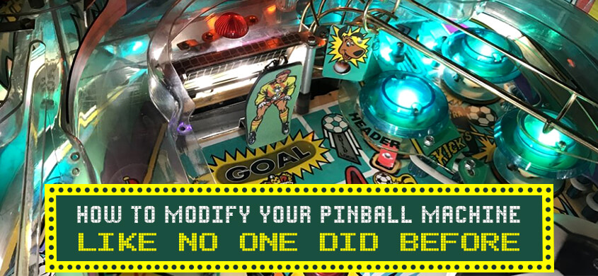 How to Modify Your Pinball Machine