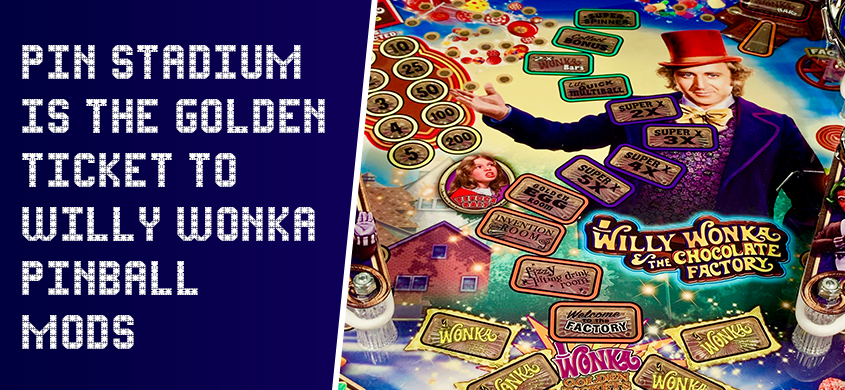 Pin Stadium Is the Golden Ticket to Willy Wonka Pinball Mods