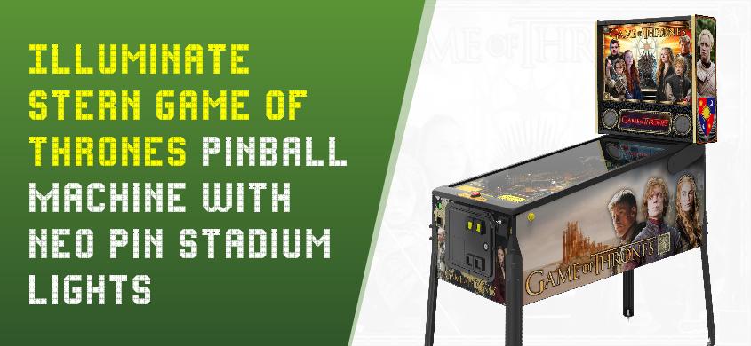 Illuminate Stern Game Of Thrones Pinball Machine With NEO Pin Stadium Lights